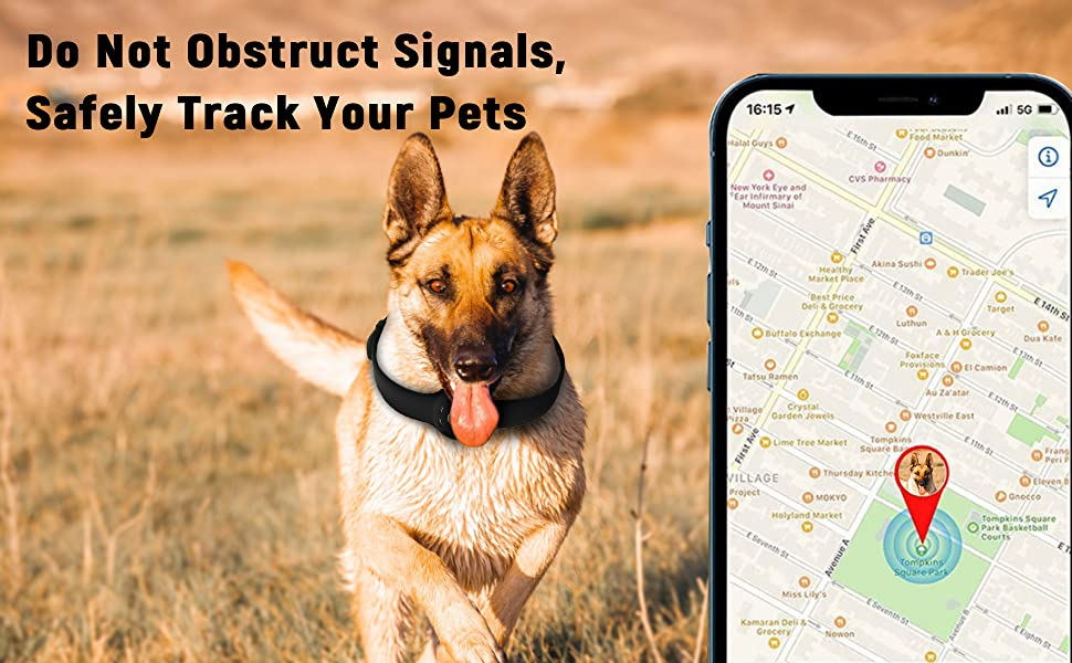 Do Not Obstruct Signals, Safely Track Your Pets.