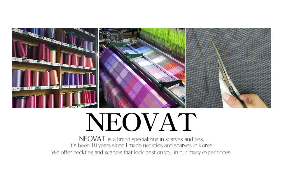 neovat is a brand specializing in scarves and tie.