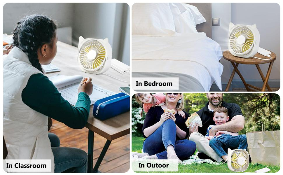 You can enjoy the Outgeek usb fan in the classroom, in the bedroom, and in outdoors.