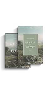 Gentle and Lowly Study Guide and Book