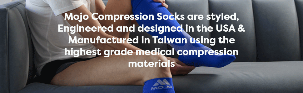 Mojo Compression Socks are styled, Engineered and designed in the USA  Manufactured in Taiwan