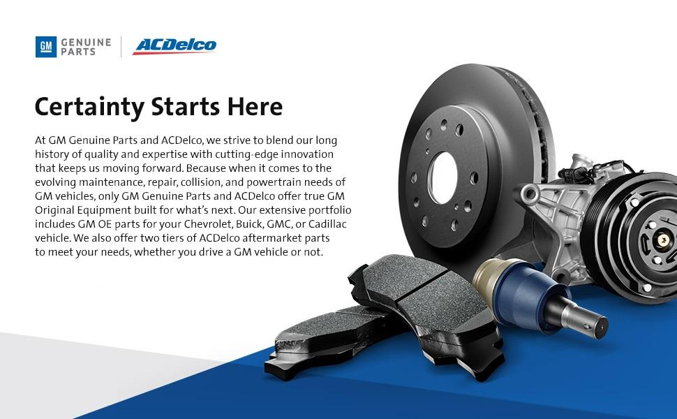 GM OE Parts and ACDelco Certainty Starts Here