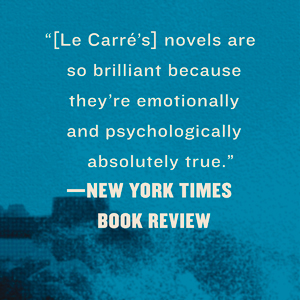 [Le Carre's] novels are so brilliant because they're emotionally and psychologically true.