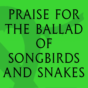 Ballad of Songbirds and Snakes by Suzanne Collins, a Hunger Games novel