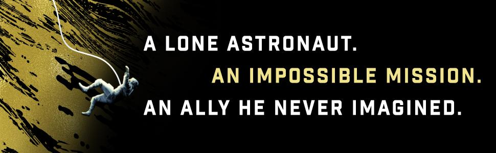A lone astronaut. An impossible mission. An ally he never imagined. andy weir;the martian;scifi