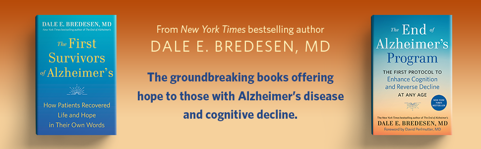 From author Dale E. Bredesen, MD. The groundbreaking books offering hope
