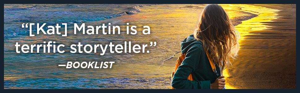 """""""[Kat] Martin is a terrific storyteller."""" —Booklist"""