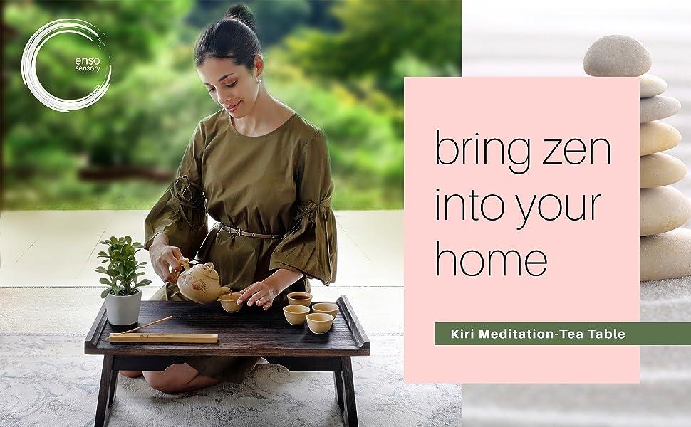 bring zen into your home kiri meditation tea table by enso sensory