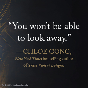 You won't be able to look away. Chloe Gong