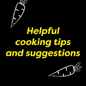Helpful cooking tips and suggestions