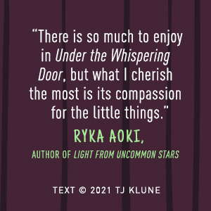 Under the Whispering Door TJ Klune Ryka Aoki quote