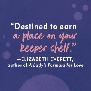 """Destined to earn a place on your keeper shelf."" - Elizabeth Everett"