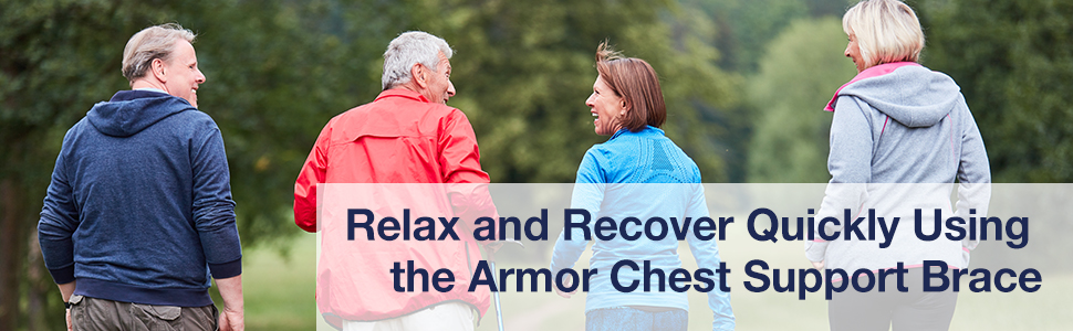 Relax and Recover Quickly Using the Armor Chest Support Brace