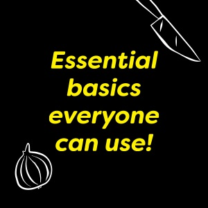 Essential basics everyone can use!