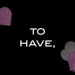 To have,