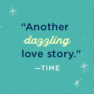 """""""Another dazzling love story."""" - TIme"""