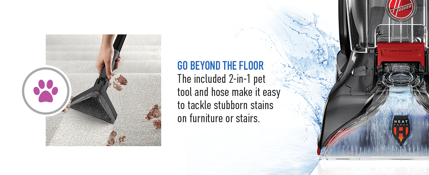 Go beyond the floor: The 2-in-1 pet tool and hose make it easy to tackle stubborn stains