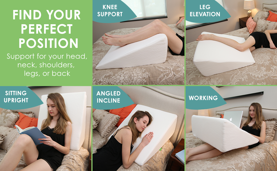 Find your perfection position - support your head, neck, shoulders, legs, or back.