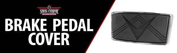 Show Chrome Accessories 21-555 Brake Pedal Cover