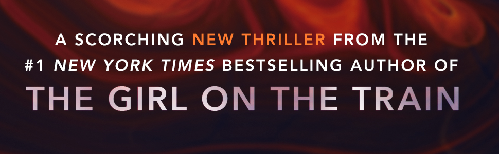 A scorching new thriller from the author of The Girl on the Train