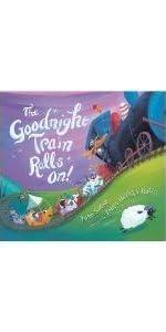The Goodnight Train Rolls On (board book)