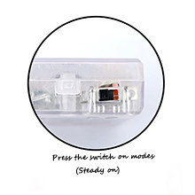 Press the switch on modes(Steady on)