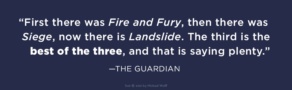 Landslide: The Final Days of the Trump Presidency Michael Wolff The Guardian quote
