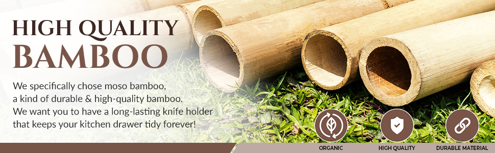 We specifically chose moso bamboo, a kind of durable & high-quality bamboo