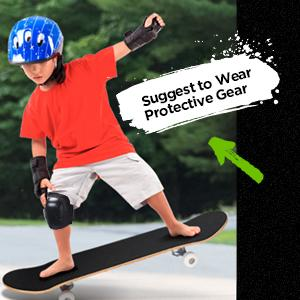 Suggest to wear protective gear