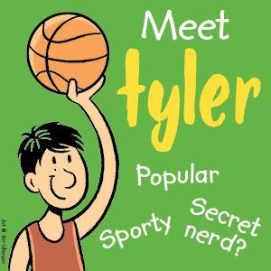 Meet Tyler, popular, sporty, secret nerd