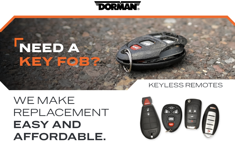 Need a key fob? Dorman makes replacement easy and affordable