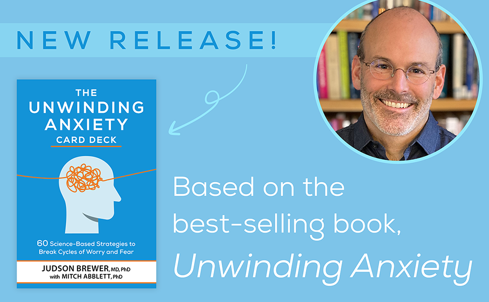 New Release Unwinding Anxiety Deck with Judson Brewer and Mitch Abblett