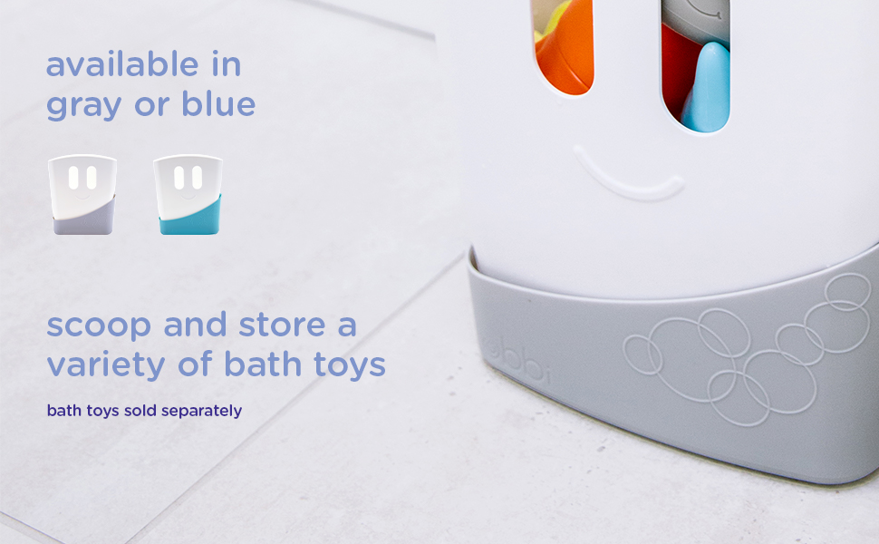 Available in gray or blue, scoop and store a variety of bath toys. Bath toys sold separately.