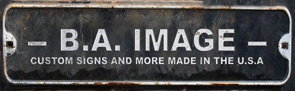 B.A. IMAGE Custom signs and more, Made in the U.S.A.