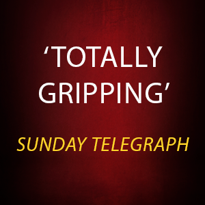 Totally gripping says the Sunday Telegraph