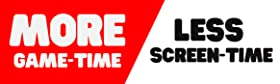More Game Time - Less Screen time, Family friendly, relationships, kids, teens