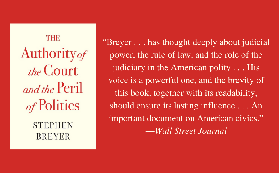Book jacket for Authority of the Court and the Peril of Politics with Wall Street Journal quote