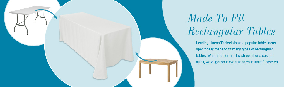 Made to fit many types of rectangular tables