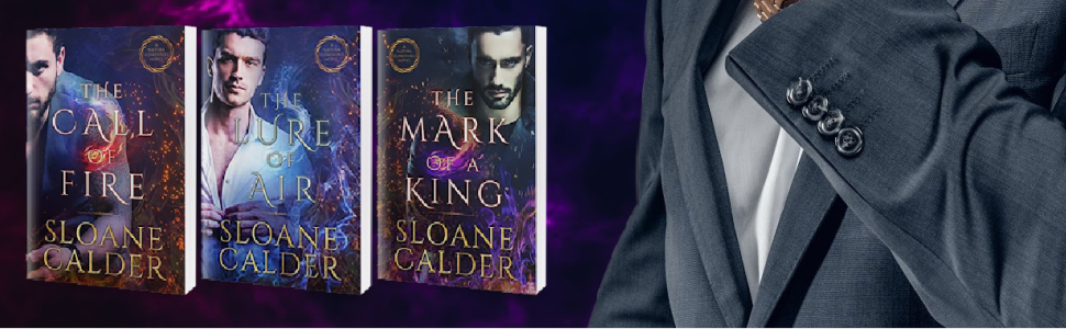 The Call of Fire, The Lure of Air, The Mark of a King books