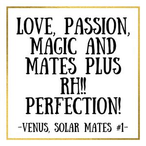 Love passion magic and mates plus RH!! Perfection!