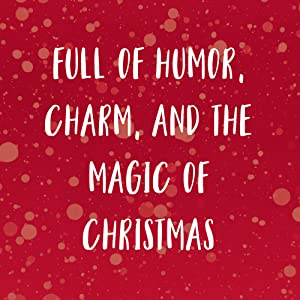 Full of humor, charm, and the magic of Christmas