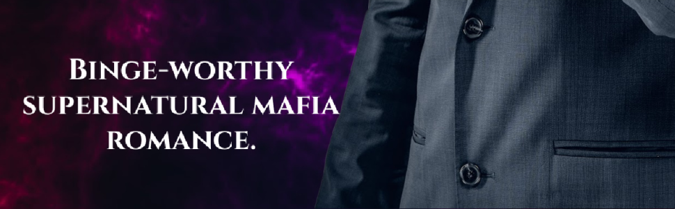 Binge-worthy supernatural mafia romance