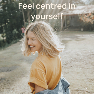 The words: feel centred in yourself and a picture of a woman smiling