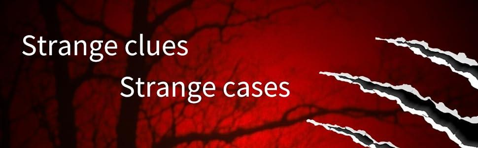 Strange clues, strange cases