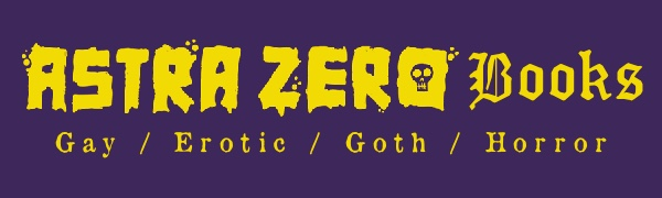 Astra Zero Books - Gay / Erotic / Goth / Horror