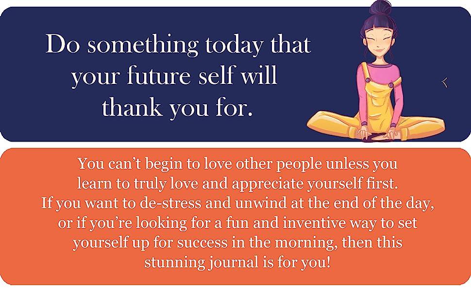 • Promotes Gratefulness, Mindfulness, Positivity, Self-Reflection, and Self-Love