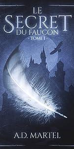 moyen age, medieval, amour, complot, mystere, trahison, guerrier, amitié, aventure, magie