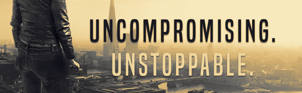 Uncompromising. Unstoppable.