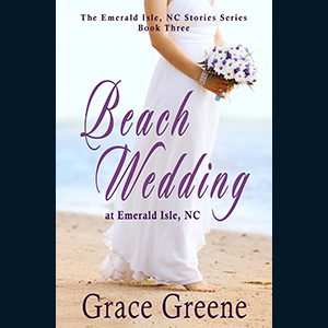 Beach; Wedding; Emerald Isle; Christian Romance; Clean