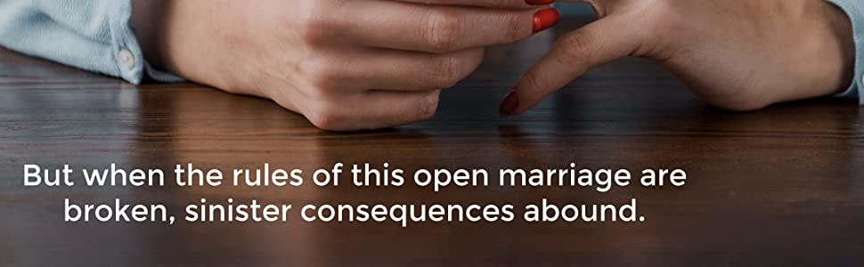 Woman with Text: But when the rules of this open marriage are broken, sinister consequences abound.